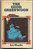 The Good Greenwood, Eric Rhodin, 0664324959