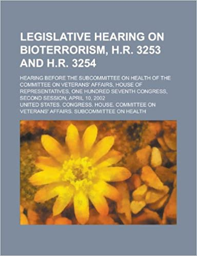 Legislative Hearing on Bioterrorism, H.R. 3253 and H.R. 3254: Hearing Before the Subcommittee on Health of the Committee on Veterans' Affairs, House O