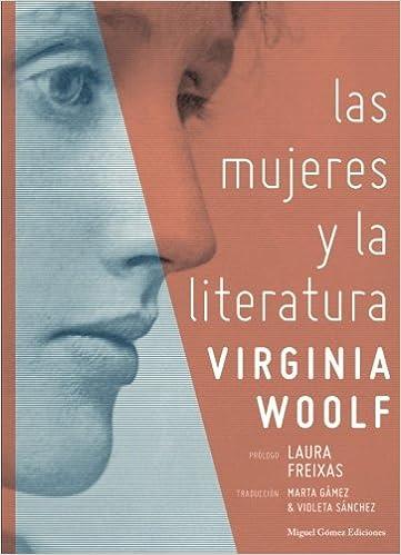 Las mujeres y la literatura (Ítaca): Amazon.es: Virginia Woolf, Laura Freixas, Marta Gámez Márquez, Violeta Sánchez: Libros