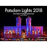 """""""PotsdamLights - Eine Stadt im farbigen Lichtermeer"""": Kalender 2018"""