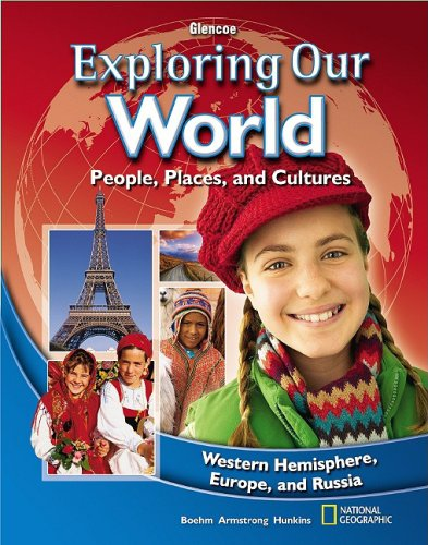 Exploring Our World: Western Hemisphere, Europe, and Russia, Student Edition (THE WORLD & ITS PEOPLE EASTERN)