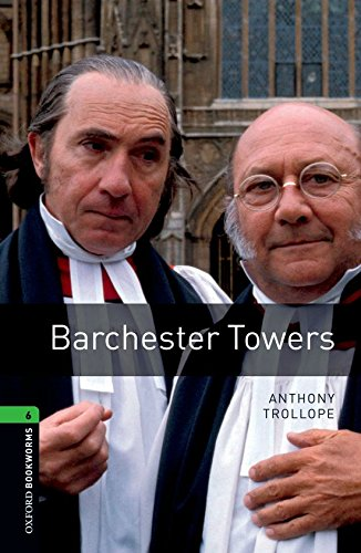 Oxford Bookworms Library: Barchester Towers: Level 6: 2,500 Word Vocabulary (Oxford Bookworms Library, Stage 6)