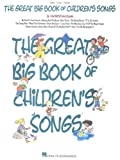 The Great Big Book of Children's Songs, Hal Leonard Corporation Staff, 0793539188