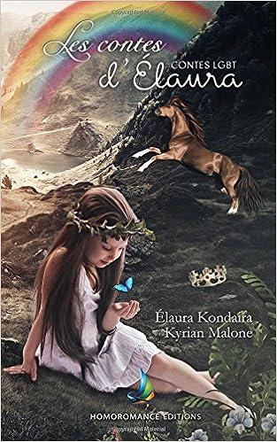 Les Contes DÉlaura | Contes LGBT: Amazon.es: Elaura Kondaira, Kyrian Malone: Libros en idiomas extranjeros