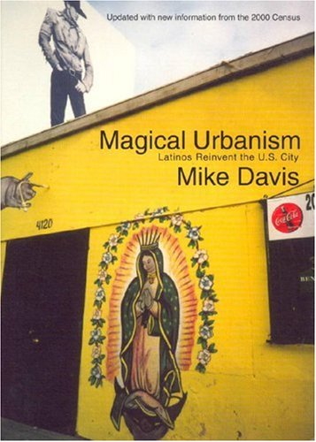 Magical Urbanism: Latinos Reinvent the US City, New and Fully Updated Edition