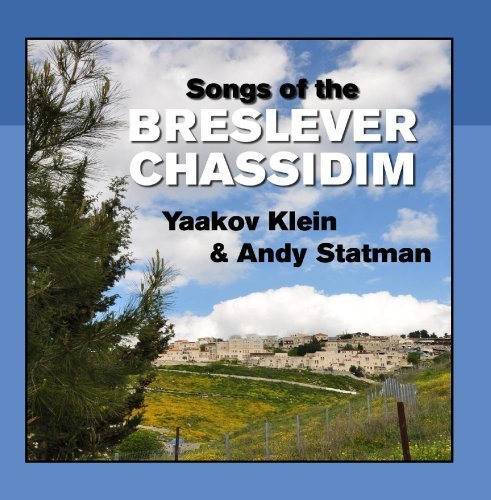 Songs of the Breslever Chassidim by Yaakov Klein & Andy Statman (Kleine Ti)