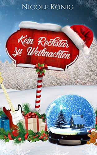 Zu Weihnachten.Kein Rockstar Zu Weihnachten German Edition