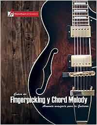 Curso de Fingerpicking y Chord melody: Armonía avanzada para la guitarra: Amazon.es: Miguel Antonio Martinez Cuellar: Libros