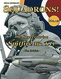 The Supermarine Spitfire Mk. XVI: The British (SQUADRONS!) (Volume 12)