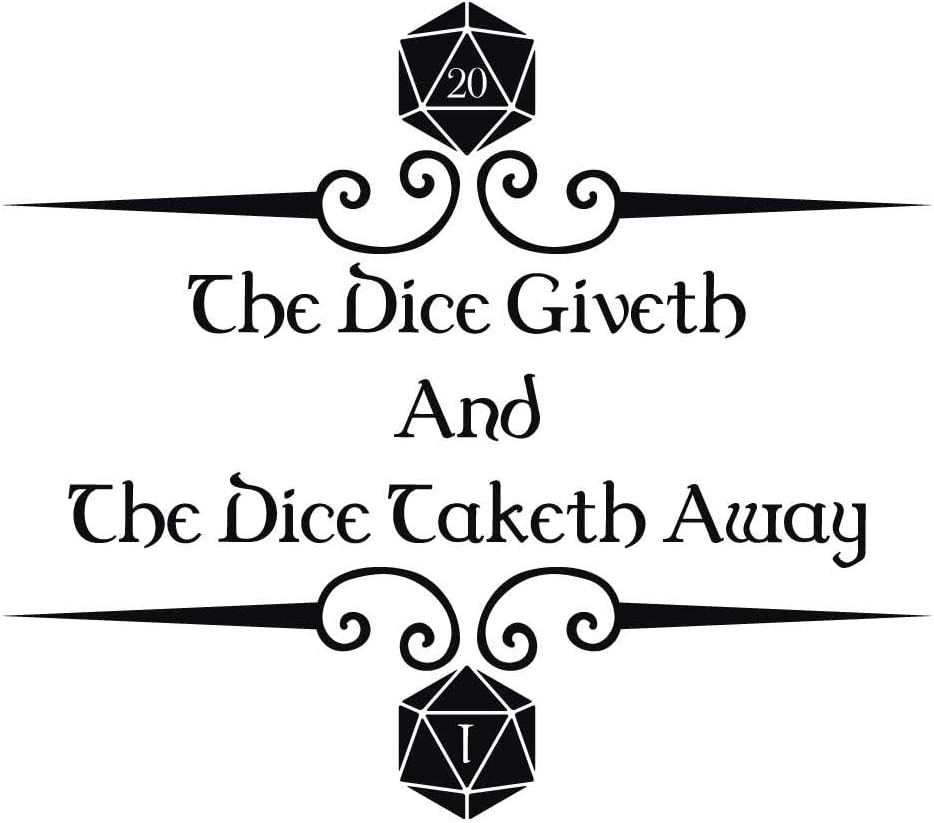 The Dice Giveth and The Diceth Taketh Away 7 inch Black Indoor Outdoor Vinyl Decal