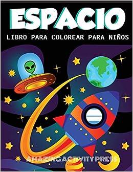 Despacio Libro Para Colorear Para Niños Increíble Libro Para Colorear Del Espacio Exterior Con Planetas Naves Espaciales Cohetes Astronautas Y Más De Libros Para Niños Spanish Edition Press Amazing Activity 9781989626498