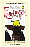 Eagle Doctor: Stories of Stephen, My Child With Special Needs by Chrissy L. Nelson (1999-11-20)