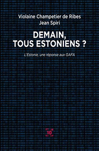 Demain, tous Estoniens ?: L'Estonie, une réponse aux GAFA