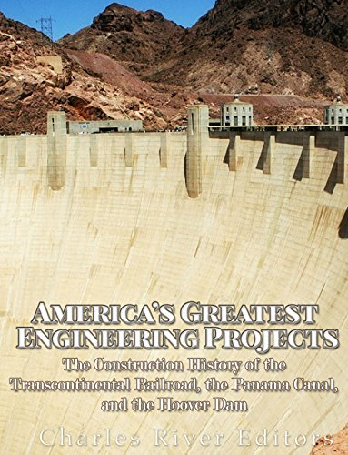 America's Greatest Engineering Projects: The Construction History of the  Transcontinental Railroad, the Panama Canal, and the Hoover Dam See more
