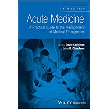 Acute Medicine: A Practical Guide to the Management of Medical Emergencies