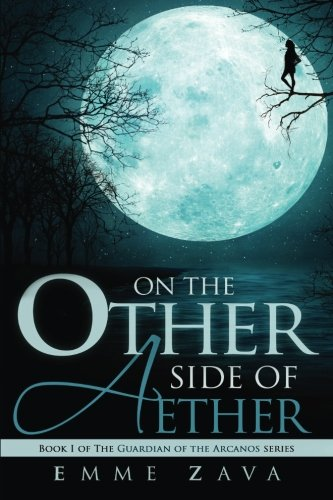 On the Other Side of Aether (Guardian of the Arcanos) (Volume 1)