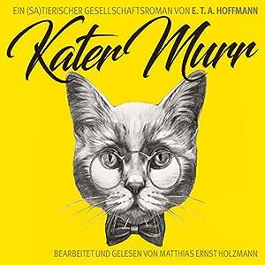 Kater Murr: Ein (sa)tierischer Gesellschaftsroman Hörbuch