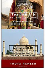 Teamwork and Daily Life in Indian Culture - Two-book Combo: Practical Guides for understanding Indian Culture and enjoying India Paperback