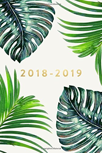 2018-2019: Daily Monthly & Weekly Academic Student Planner | 2018-2019: Ferns, August 2018 - July 2019, 6