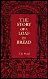 The Story of a Loaf of Bread, Wood, T. B., 1107606063