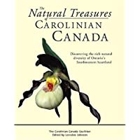 The Natural Treasures of Carolinian Canada: Discovering the rich natural diversity of Ontario's Southwestern heartland