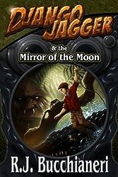 Django Jagger and The Mirror of The Moon (A Django Jagger Mystery Novel-Book 1)