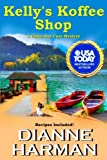 Kelly's Koffee Shop (A Cedar Bay Cozy Mystery) (Volume 1) by  Dianne Harman in stock, buy online here