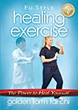 Healing Exercise: Golden Form Tai Chi