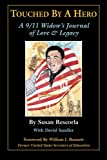 Touched By A Hero: A 9/11 Widow's Journal of Love & Legacy