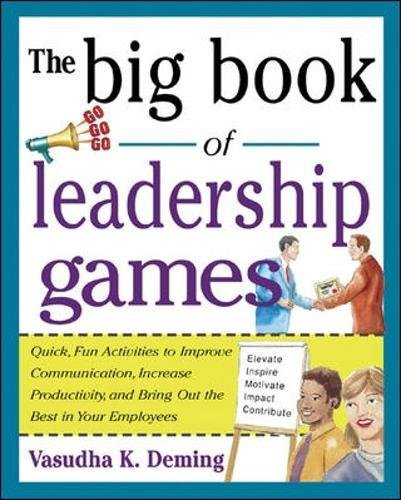 The Big Book of Leadership Games: Quick, Fun Activities to Improve ...