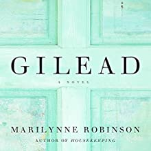 Gilead  Audiobook by Marilynne Robinson Narrated by Tim Jerome
