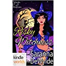 Magic and Mayhem: Risky Witchness (Kindle Worlds Novella)