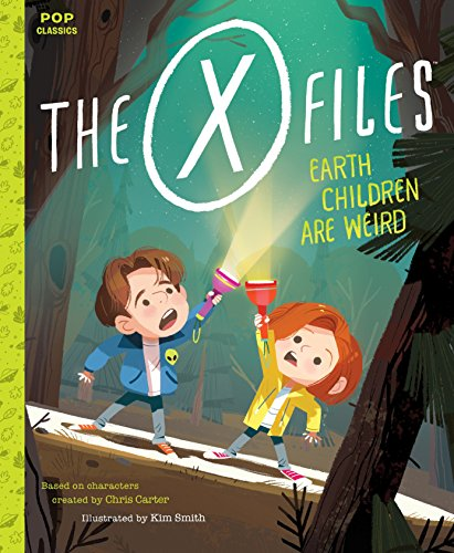 The X-Files: Earth Children Are Weird: A Picture Book (Pop (Scary Halloween Sleepover Ideas)