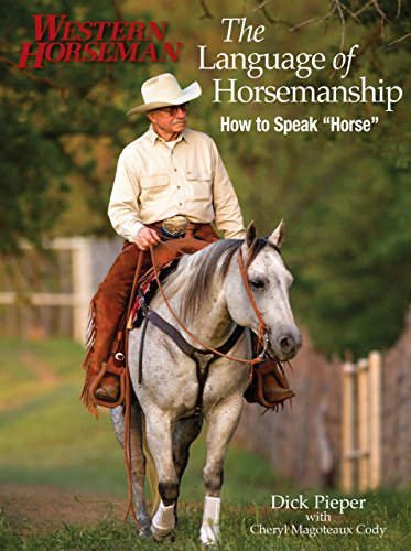 Language of Horsemanship: How To Speak ''Horse'' (Western Horseman Books) by Western Horseman Book