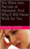 download ebook we were liars the law of attraction and why it will never work for you pdf epub