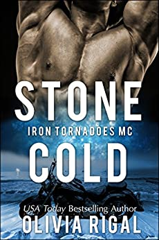 Stone Cold (An Iron Tornadoes MC Romance Book 1) by [Rigal, Olivia]