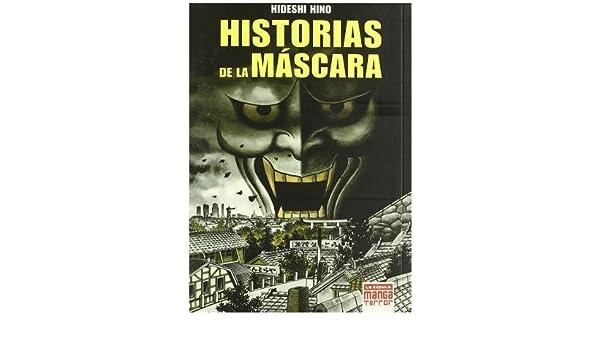 HISTORIAS DE LA MASCARA (MANGA TERROR) MANGA TERROR: HIDESHI HINO: 9788478339082: Amazon.com: Books