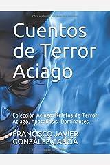Cuentos de Terror Aciago (Spanish Edition)