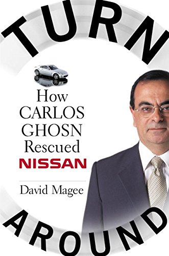 Turnaround  How Carlos Ghosn Rescued Nissan