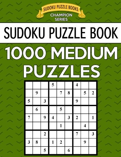Sudoku Puzzle Book, 1,000 MEDIUM Puzzles: Bargain Sized Jumbo Book, No Wasted Puzzles With Only One Level (Sudoku Puzzle Books Champion Series) (Volume 33) (Champion 1000)