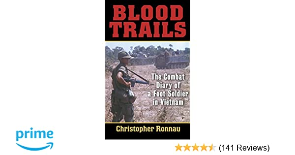Amazon com: Blood Trails: The Combat Diary of a Foot Soldier