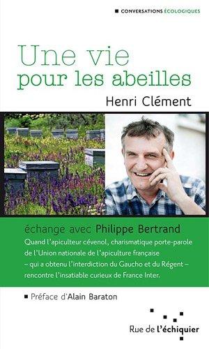 Une Vie pour les abeilles Broché – 17 mai 2012 Henri Clément Rue de l' échiquier 291777018X Animaux