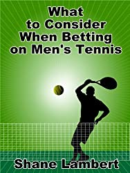 What to Consider When Betting on Men's Tennis