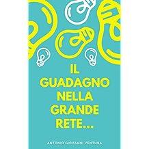 Il guadagno nella grande rete... (Libertà finanziaria online Vol. 1) (Italian Edition)