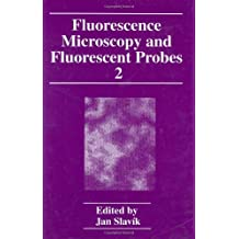 Fluorescence Microscopy and Fluorescent Probes: Volume 2