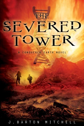 The Severed Tower: A Conquered Earth Novel (The Conquered Earth Series Book 2)