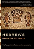 The Epistle to the Hebrews (Tyndale New Testament Commentaries)