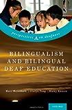 Bilingualism and Bilingual Deaf Education, , 0199371814