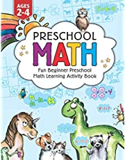 Preschool Math: Fun Beginner Preschool Math Learning Activity Workbook: For Toddlers Ages 2-4, Educational Pre k with Number Tracing, Matching, ... Kids Ages 2, 3, 4, year olds & Kindergarten
