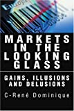 Markets in the Looking Glass, C. Rene Dominique, 0595280609